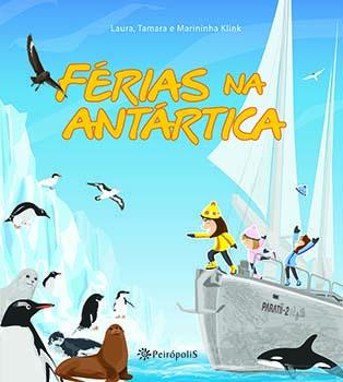 Férias na Antártica - 2ª edição, livro de Laura Klink, Marininha Klink, Tamara Klink