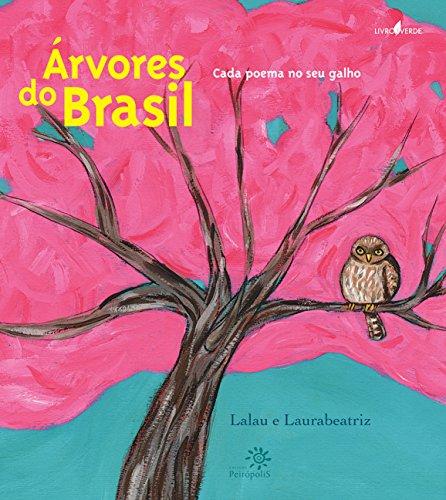 Árvores do Brasil: cada poema no seu galho, livro de Lalau
