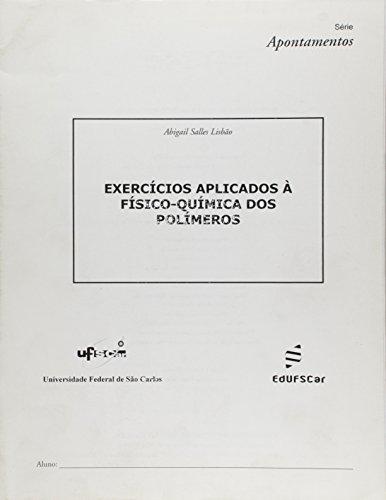 Exercicios Aplicados A Fisico-Quimica Dos Polimeros, livro de Abigail Salles Lisbao