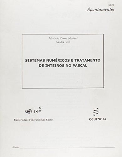 Sistemas Numericos - Tratamentos De Inteiros No Pascal, livro de Vários Autores