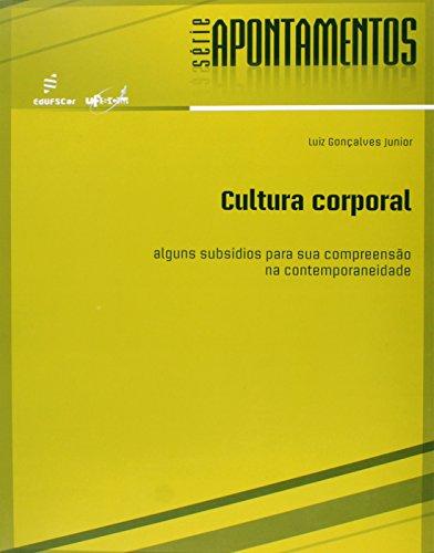 Cultura Corporal - Alguns subsídios para sua compreensão na contemporaneidade, livro de Luiz Goncalves Jr