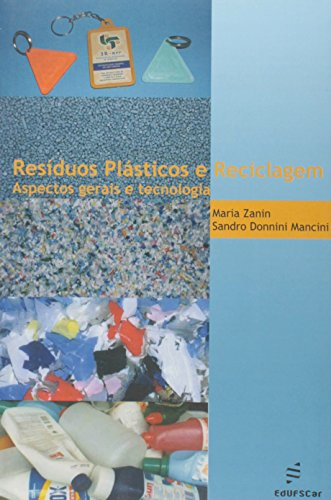 Residuos Plasticos E Reciclagem - Aspectos Gerais E Tecnologia, livro de Aline Maria De Medeiros Rodrigues^Reyes, Cl Reali