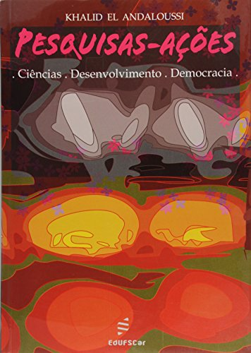 Pesquisas-Acoes - Ciencias, Desenvolvimento E Democracia, livro de Khalid El Andaloussi
