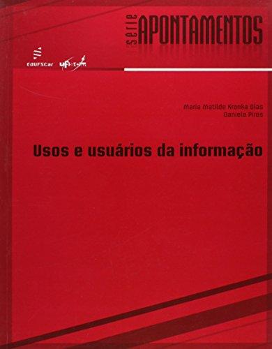 Usos E Usuarios Da Informacao, livro de Daniela^Kronka, Matilde Pires