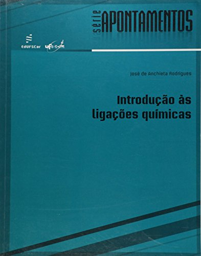Introducao As Ligacoes Quimicas, livro de Jose De Anchieta Rodrigues