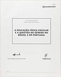 Educação física, escola e a questão do gênero no Brasil e Portugal, livro de  Luiz Gonçalves Junior, Glauco Nunes Souto Ramos