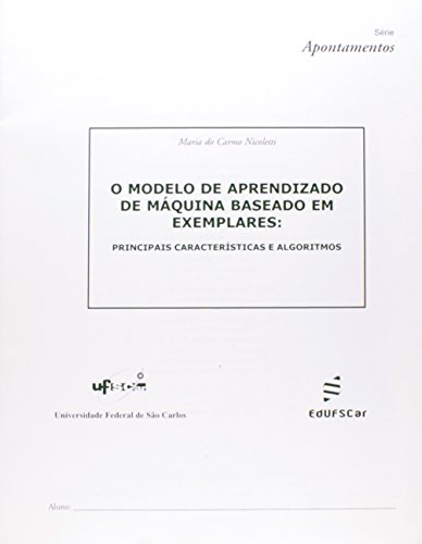 O modelo de aprendizado de máquina baseado em exemplares: principais características e algoritmos, livro de Maria Do Carmo Nicoletti