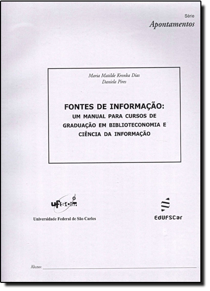 Fontes de Informacao Manual Para Cursos de Biblioteconomia, livro de Maria Matilde Kronka Dias