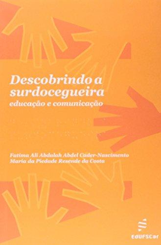 Descobrindo A Surdocegueira, livro de Maria Da Piedade Resende Da;Cader-Nascimento, Fatima Ali Abdalah Abdel Costa