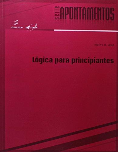 Logica Para Principiantes, livro de Mark J. R. Cass