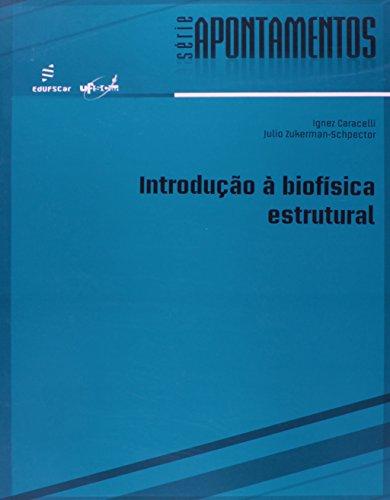 Introducao A Biofisica Estrutural, livro de Ignez^Zukerman-Schpector, Julio Caracelli