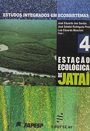 Estudos Integrados Em Ecossistemas. Estação Ecologica Jataí - Volume 4, livro de Jose Eduardo Dos Santos