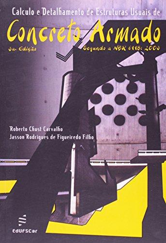 Cálculo e detalhamento de estruturas usuais de concreto armado (3ª edição), livro de Roberto Chust Carvalho, Jasson Rodrigues de Figueiredo Filho