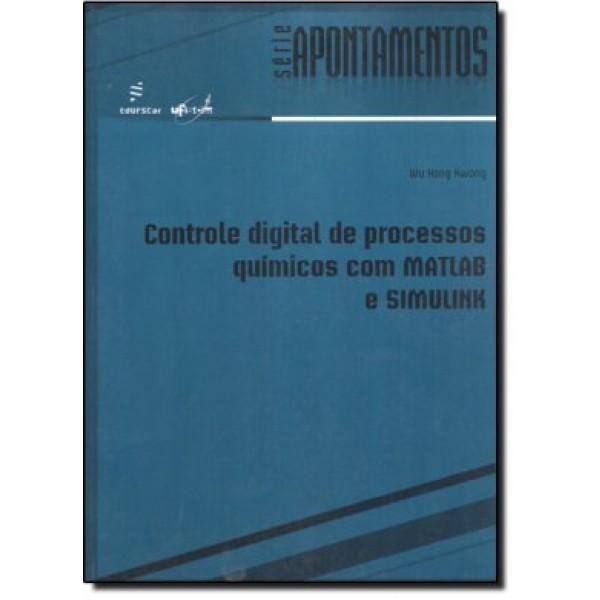 Controle digital de processos químicos com MATLAB e SIMULINK, livro de Wu Hong Kwong