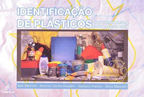 Identificacao De Plasticos - Uma Ferramenta Para Reciclagem, livro de Sati^Frattini, Gustavo^Rosalini, Antonio Manrich