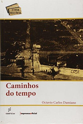Caminhos do tempo, livro de Octavio Carlos Damiano