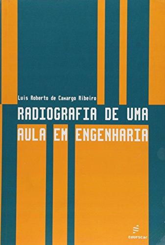 Radiografia De Uma Aula Em Engenharia, livro de Luis Roberto De Camargo Ribeiro