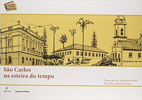 São Carlos na esteira do tempo, livro de Ary Pinto das Neves