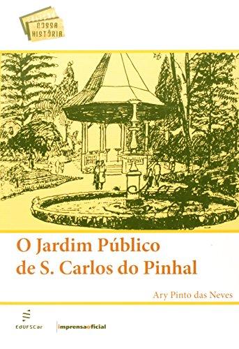 O Jardim Público De São Carlos Do Pinhal -, livro de Ary Pinto das Neves