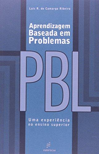 Aprendizagem Baseada Em Problemas - Pbl, Uma Esperiencia No Ensino Sup, livro de Luis Roberto De Camargo Ribeiro