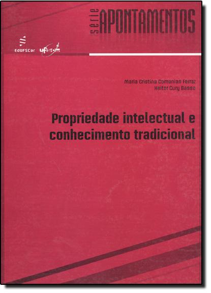 Propriedade Intelectual e Conhecimento Tradicional, livro de Maria Cristina Comunian Ferraz