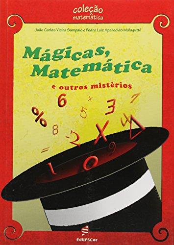 Mágicas matemáticas e outros mistérios, livro de João Carlos Vieira Sampaio, Pedro Luiz Aparecido Malagutti