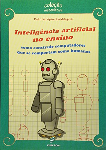Inteligência Artificial no Ensino. Como Construir Computadores que Se Comportam Como Humanos, livro de Pedro Luiz Aparecido Malagutti