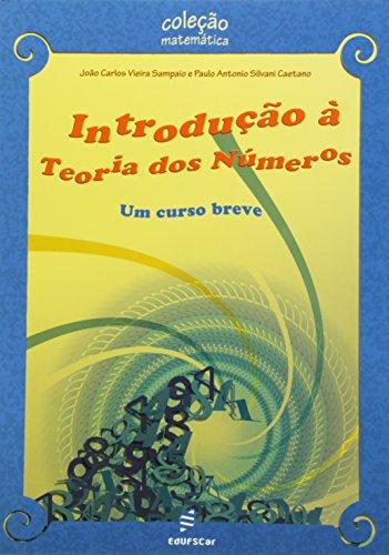 Introducao A Teoria Dos Numeros - Um Curso Breve, livro de Joao Carlos Vieira^Caetano, Paulo Antonio Sampaio