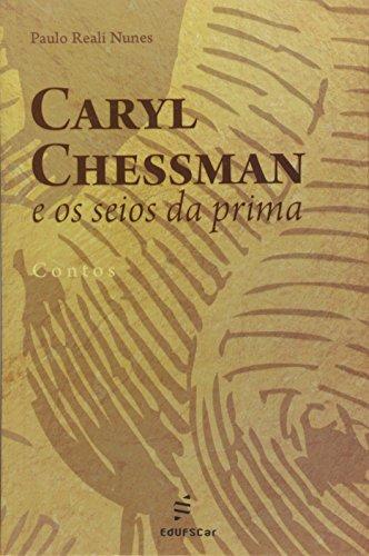 Caryl Chessaman E Os Seios Da Prima, livro de Paulo Reali Nunes