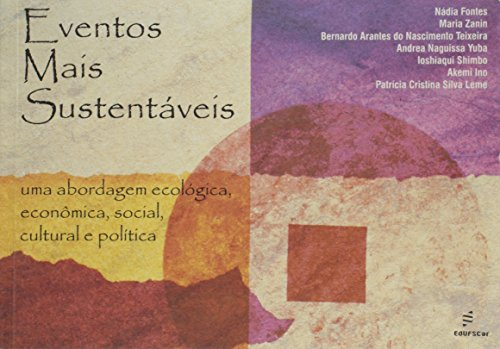Eventos Mais Sustentaveis - Uma Abordagem Ecologica, Economica, Social, livro de Varios