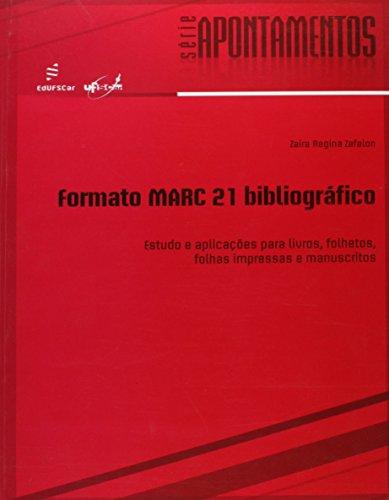 Formato Marc 21 Bibliografico - Estudo E Aplicacoes Para Livros, Folhe, livro de Zaira Regina Zafalon
