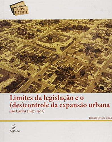 Limites Da Legislacao E O (Des)Controle Da Expasao Urbana, livro de Renata Priore Lima