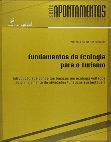 Fundamentos de ecologia para o turismo - introdução aos conceitos básicos em ecologia voltados ao planejamento de atividades turísticas sustentáveis, livro de Marcelo Nivert Schlindwein