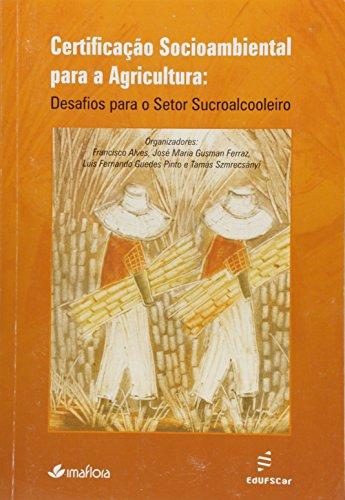 Certificacao Socioambiental Para A Agricultura - Desafios Para O Setor, livro de Vários Autores