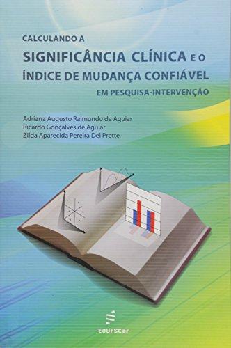 Calculando A Significancia Clinica E O Indice De Mudanca Confiavel Em, livro de Vários Autores
