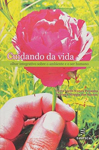 Cuidando Da Vida - Olhar Interativo Sobre O Ambiente E O Ser Humano, livro de Luciana Stoppa Dos^Pecanha, Doris Lieth Nu Santos