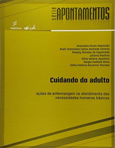 Cuidando Do Adulto - Acoes De Enfermagem No Atendimento Das Necessidades humanas basicas, livro de Vários Autores