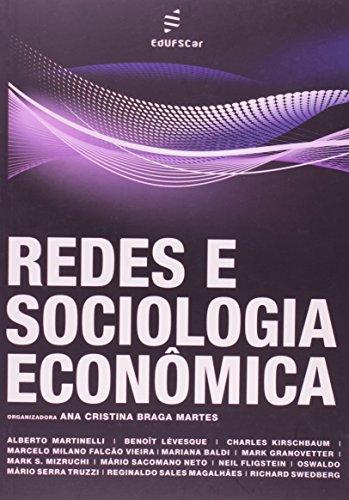 Redes E Sociologia Econômica, livro de Ana Cristina Braga Martes