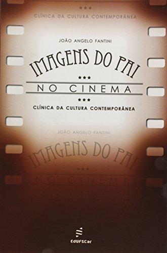 Imagens do Pai no Cinema. Clínica da Cultura Contemporânea, livro de Vários Autores
