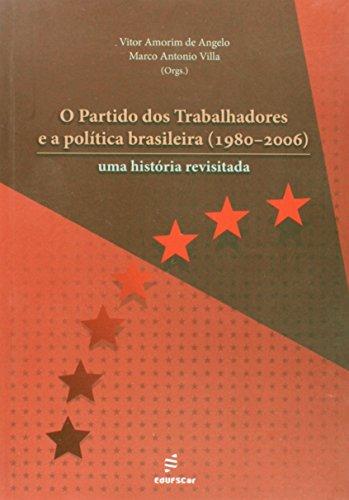 O Partido Dos Trabalhadores E A Política Brasileira09, livro de Vitor Amorim de Angelo
