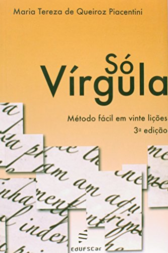 So Virgula - Metodo Facil Em Vinte Licoes, livro de Maria Tereza De Queiroz Piacentini