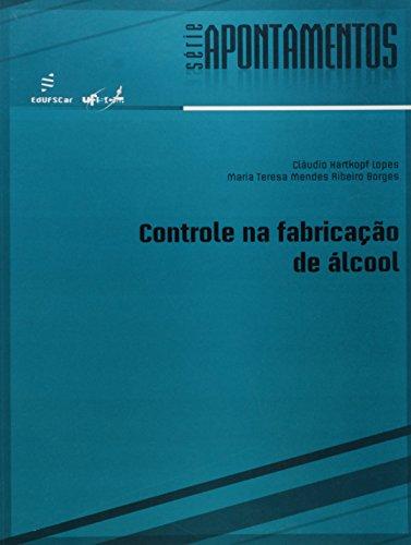 Controle Na Fabricacao De Alcool, livro de Maria Teresa Mendes Ribeiro^Lopes, Claudio Borges