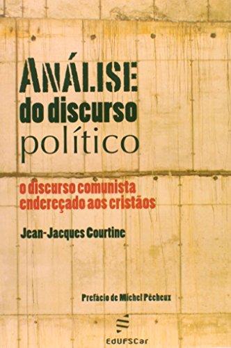 Análise do Discurso Político. O Discurso Comunista Endereçado aos Cristãos, livro de Jean-Jacques Courtine