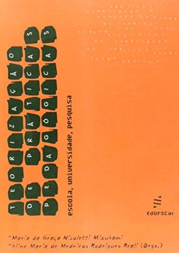 Teorizacao De Praticas Pedagogicas - Escola, Univesidade, Pesquisa, livro de Vários Autores
