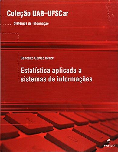 Estatistica Aplicada A Sistemas De Informacoes, livro de Benedito Galvao Benze