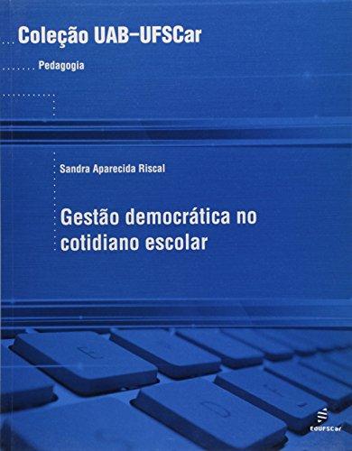 Gestao Democratica No Cotidiano Escolar, livro de Sandra Aparecida Riscal