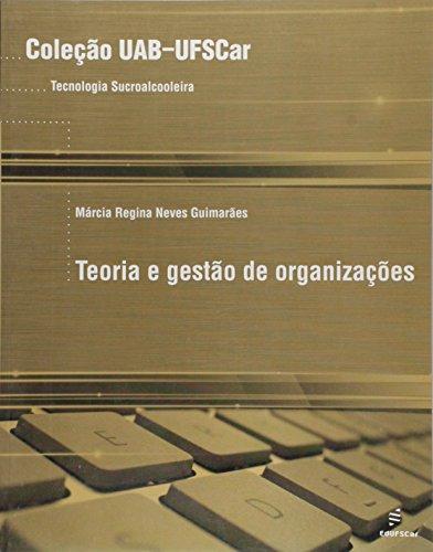 Teoria E Gestao De Organizacoes, livro de Marcia Regina Neves Guimaraes