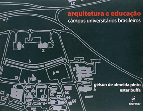 Arquitetura E Educacao - Campus Universitarios Brasileiros, livro de Ester^Pinto, Gelson De Almeida Buffa