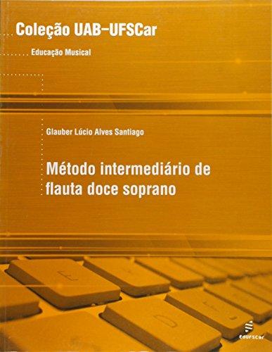 Metodo Intermediario De Flauta Doce Soprano, livro de Glauber Lucio Alves Santiago