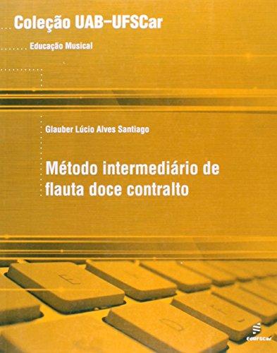 Metodo Intermediario De Flauta Doce Contralto, livro de Glauber Lucio Alves Santiago